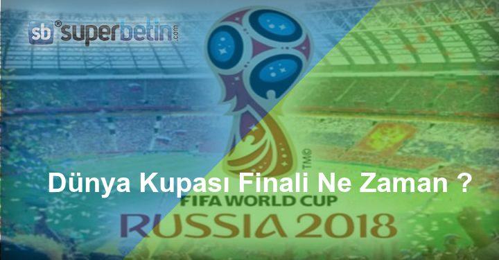 Dünya Kupası Finali Ne Zaman