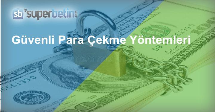 Güvenli Para Çekme Yöntemleri