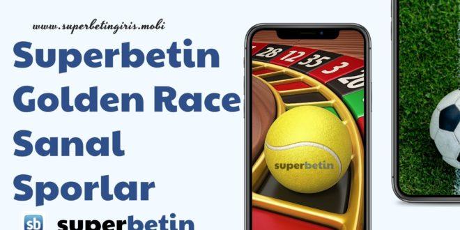 Superbetin Golden Race Sanal Sporlar