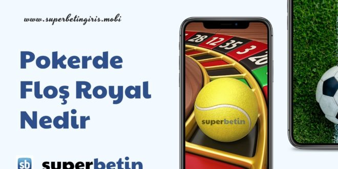 Pokerde royal flash nedir