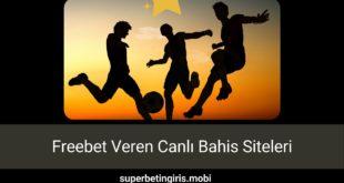 Freebet Veren Canlı Bahis Siteleri